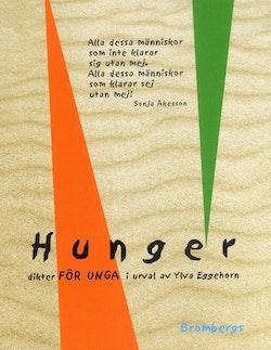 Hunger : dikter för unga i urval av Ylva Eggehorn