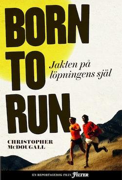 Born to run : jakten på löpningens själ