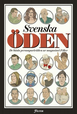 Svenska öden : de bästa personporträtten ur magasinet Filter