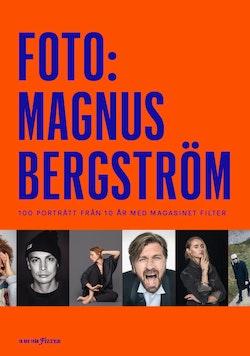 Foto: Magnus Bergström 100 porträtt från 10 år med magasinet Filter