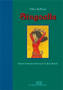 Singoalla : i fri bearbetning av Viktor Rydbergs roman