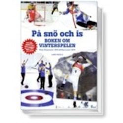 På snö och is : boken om vinterspelen : från Chamonix 1924 till Vancouver 2010