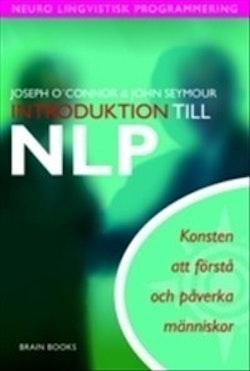 Introduktion till NLP : Konsten att förstå och påverka människor