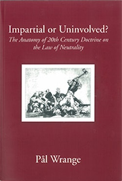 Impartial or Uninvolved? : The Anatomy of 20th Century Doctrine on the Law of Neutrality