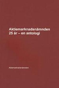 Aktiemarknadsnämnden 25 år – en antologi