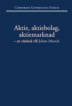 Aktie, aktiebolag, aktiemarknad : en vänbok till Johan Munck