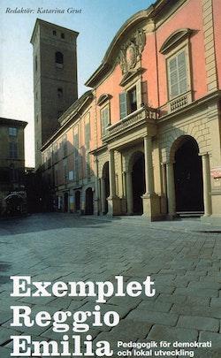 Exemplet Reggio Emilia : pedagogik för demokrati och lokal utveckling