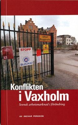 Konflikten i Vaxholm : svensk arbetsmarknad i förändring