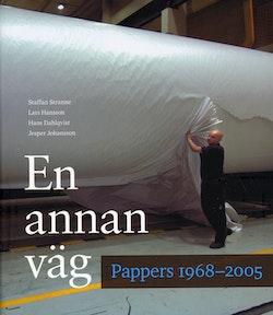 En annan väg : Pappers 1968-2005