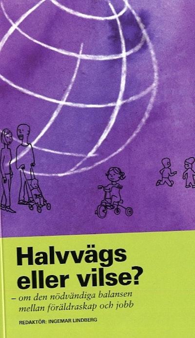 Halvvägs eller vilse? : om den nödvändiga balansen mellan föräldraskap och jobb