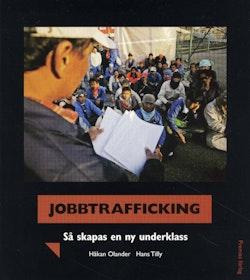 Jobbtrafficking : så skapas en ny underklass
