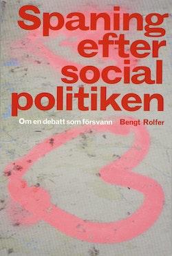 Spaning efter socialpolitiken : om en debatt som försvann
