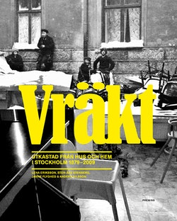 Vräkt : utkastad från hus och hem i Stockholm 1879-2009