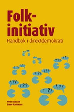 Folkinitiativ : handbok i direktdemokrati