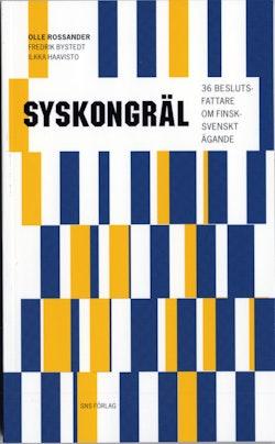 Syskongräl : 36 beslutsfattare om finsk-svenskt ägande