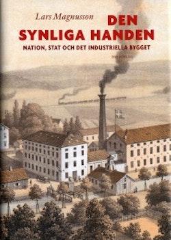 Den synliga handen : nation, stat och det industriella bygget