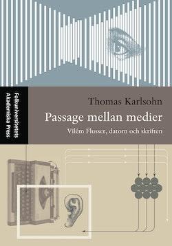 Passage mellan medier - Vilém Flusser, datorn och skriften