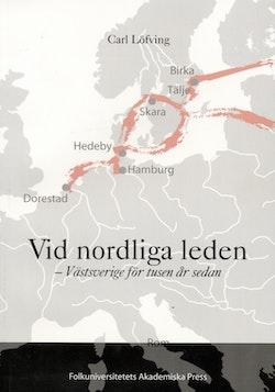 Vid nordliga leden - Västsverige för tusen år sedan