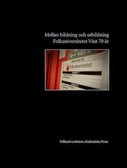 Mellan bildning och utbildning : Folkuniversitetet Väst 70 år