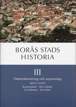 Borås stads historia III : omstrukturering och anpassning 1920 - 2000