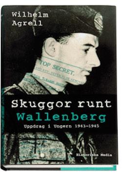Skuggor runt Wallenberg : uppdrag i Ungern 1943-45