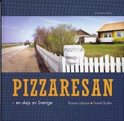 Pizzaresan : en slajs av Sverige