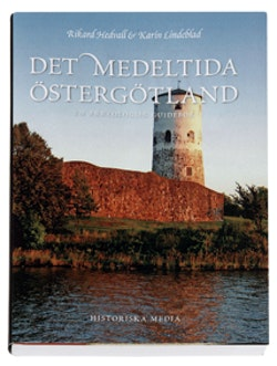Det medeltida Östergötland : en arkeologisk guidebok