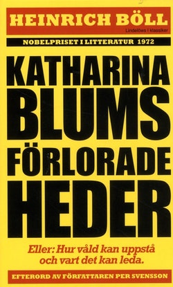 Katharina Blums förlorade heder - eller : Hur våld uppstår och vart det kan leda