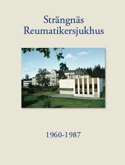 Strängnäs Reumatikersjukhus 1960-1987