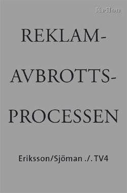 Reklamavbrottsprocessen : Eriksson/Sjöman ./. TV4 - en dokumentation