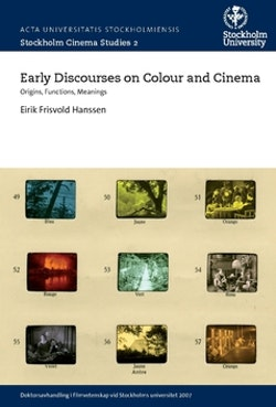 Early discourses on colour and cinema : origins, functions, meanings