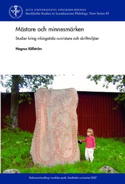 Mästare och minnesmärken : studier kring vikingatida runristare och skriftmiljöer i Norden