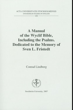 A Manual of the Wyclif Bible, including the Psalms : dedicated to the memory of Sven L. Fristedt