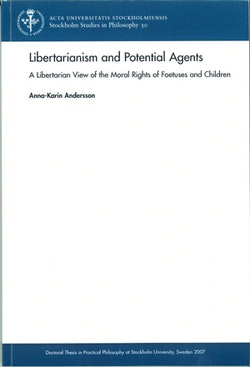 Libertarianism and potential agents : A libertarian view of the moral rights of foetuses and children