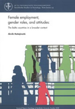 Female employment, gender roles, and attitudes The Baltic countries in a broader context