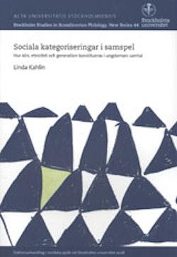 Sociala kategoriseringar i samspel Hur kön, etnicitet och generation konstitueras i ungdomars samtal