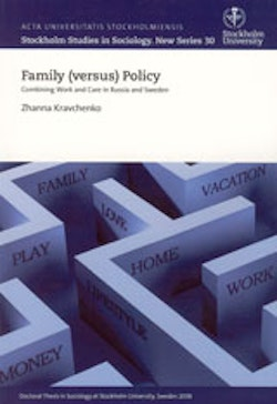 Family (versus) Policy Combining Work and Care in Russia and Sweden