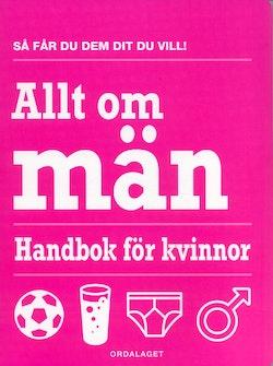 Allt om män : handbok för kvinnor