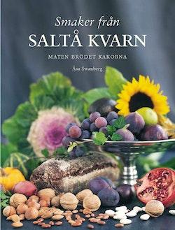Smaker från Saltå kvarn : maten brödet kakorna