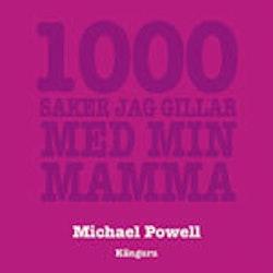 1000 saker jag gillar med mamma