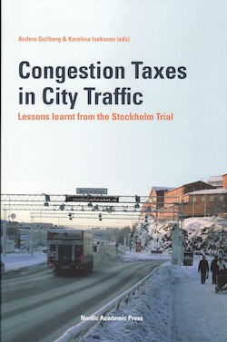 Congestion Taxes in City Traffic : lessons learnt from the Stockholm Trial