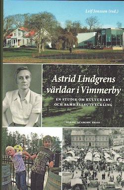 Astrid Lindgrens världar i Vimmerby : en studie om kulturarv och samhällsutveckling