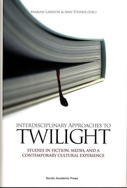 Interdisciplinary approaches to Twilight : studies in fiction, media and a contemporary cultural experience