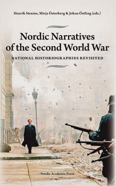 Nordic Narratives of the Second World War: National Historiographies Revisited