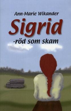 Sigrid. Röd som skam