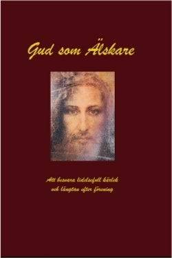 Gud som älskare : att besvara lidelsefull kärlek och längtan efter förening