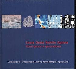 Laura Greta Kerstin Agneta : konst genom 4 generationer