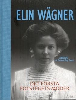 Elin Wägner : det första fotstegets moder