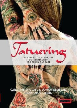 Tatuering : handbok för nybörjare och inspiration för redan gaddade