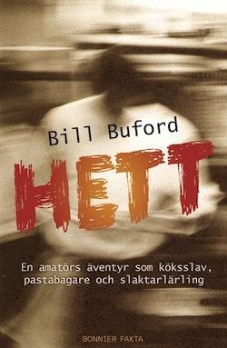 Hett : en amatörs äventyr som köksslav, pastabagare och slaktarlärling